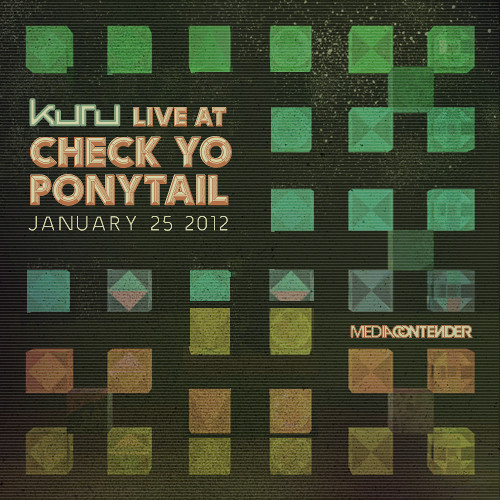 Kuru - Live at Check Yo Ponytail - January 25 2012