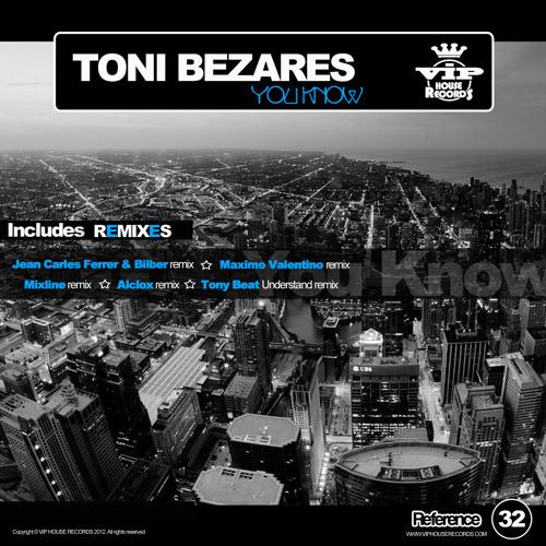 Toni Bezares - You Know - Jean Carles Ferrer & Bilber feat.Josephine Sweett ( remix )