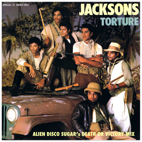 The Jacksons - Torture - Alien Disco Sugar's Death Or Victory Mix