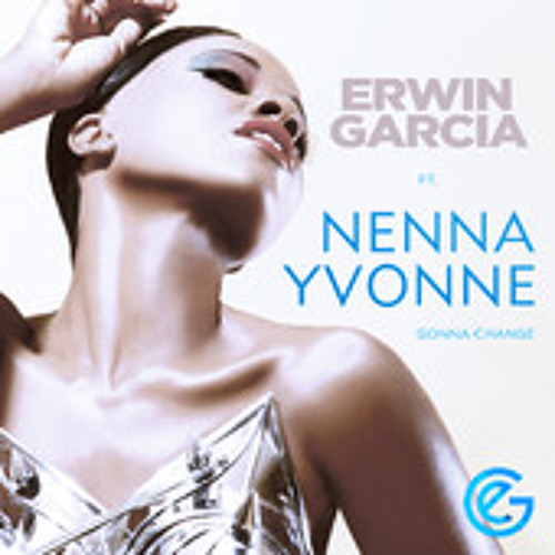 Erwin Garcia ft. Nenna Yvonne - Gonna Change (Vekx remix)