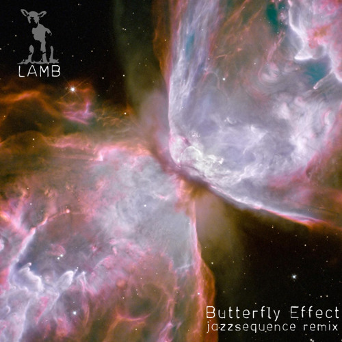 Lamb - Butterfly Effect (jazzsequence remix)