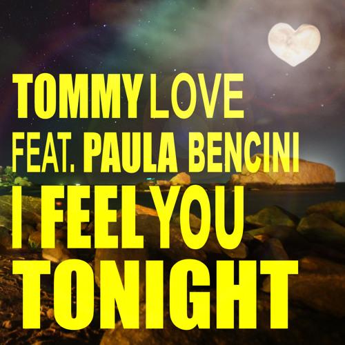 Tommy Love feat. Paula Bencini - I Feel You Tonight (Original Mix)