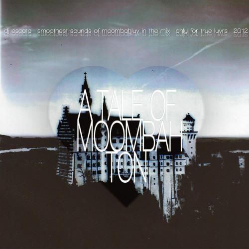 DJ ESCATA // A TALE OF MOOMBAHTON // 02/12