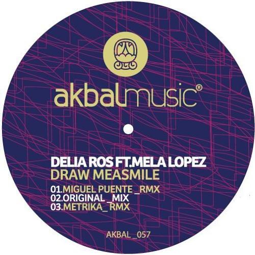 Delia Ros - Draw Me A Smile feat. Mela Lopez (Miguel Puente Remix)