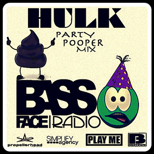 HULK - The Party Pooper Mix for Bassface Radio Jan 2012