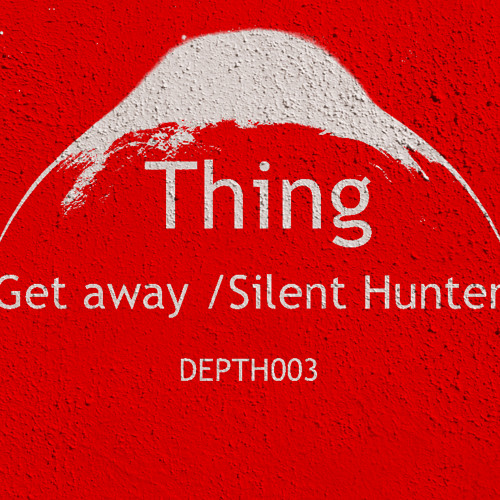 Thing - Get Away (Depthwise Music 003) OUT NOW ! ! !