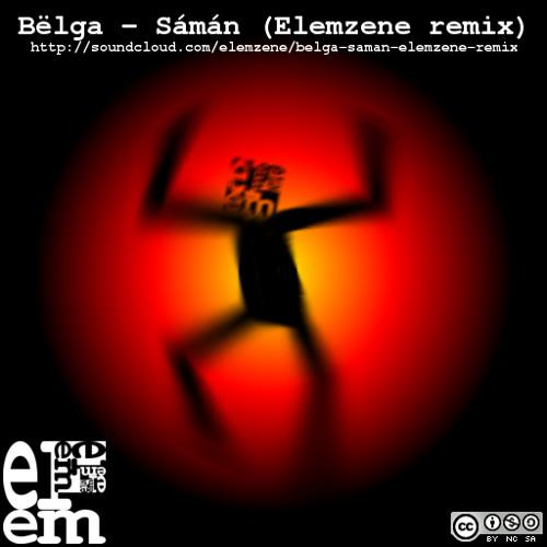Bëlga - Sámán (Elemzene remix)