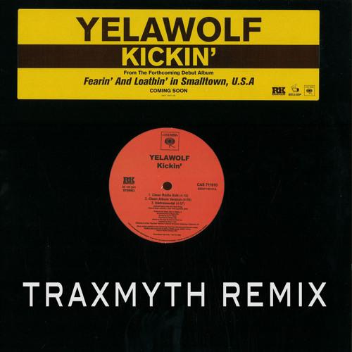 Yelawolf - Kickin' (Traxmyth Remix)