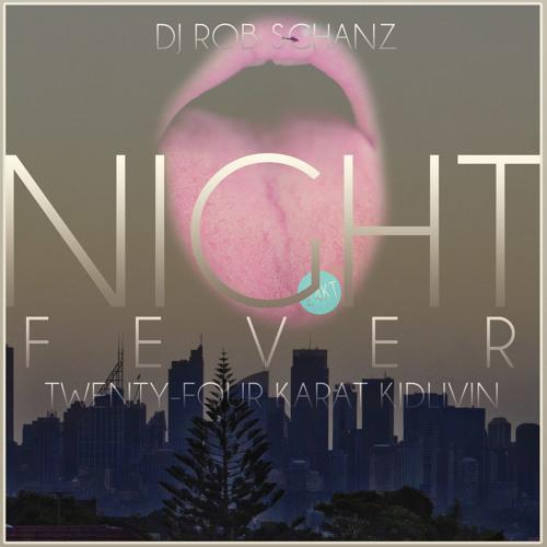 24KT KidLivin Presents: NIGHT FEVER
