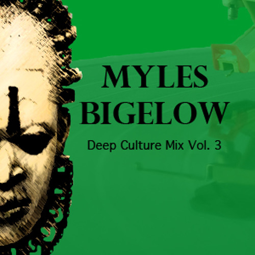 Myles Bigelow Deep Culture Mix Vol 3
