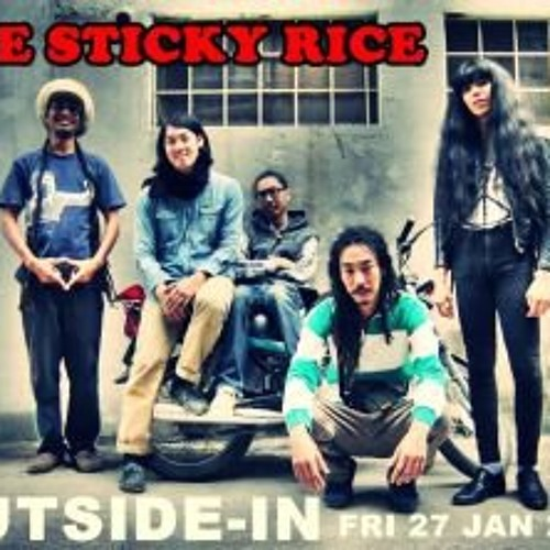 The Sticky Rice be inna live at Cosmic Cafe'(accept something until you are start a new thing)