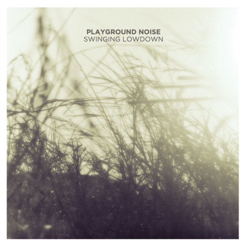 Playground Noise - Swinging Lowdown