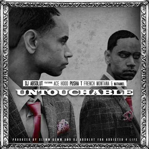 Untouchables (Feat. Ace Hood, French Montana, Pusha T & Nathaniel)