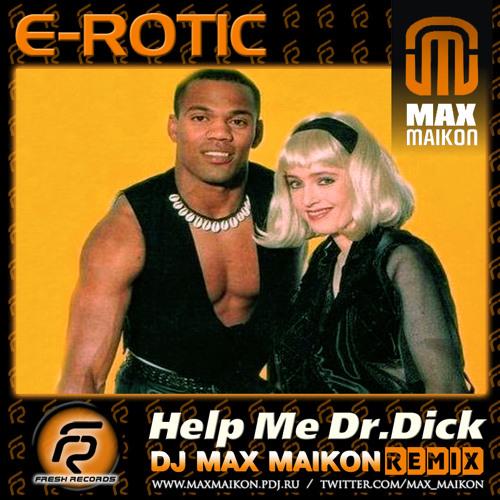 E-Rotic - Help Me Dr.Dick (DJ MAX MAIKON Radio Mix)