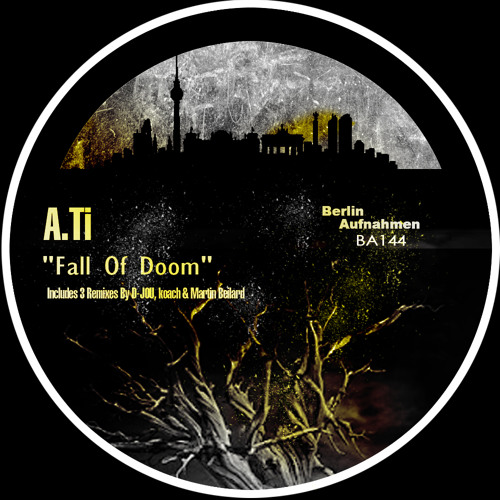 A.Ti - Fall of Doom (D-Jou Remix) Preview || Available On Berlin Aufnahmen