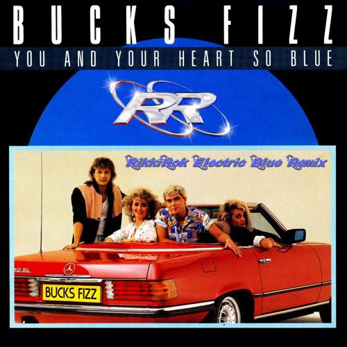 Bucks Fizz - You and Your Heart So Blue (RikkiRoks Electric Blue Mix)