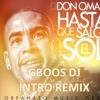 Download Don Omar - Hasta que salga el sol (gBoOs dJ Intro Remix Enero 2012) Mp3