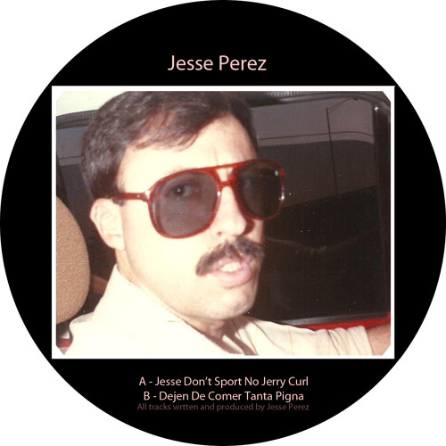 "Jesse Perez- ""Dejen De Comer Tanta Pinga"" [Hot Creations] (128)"