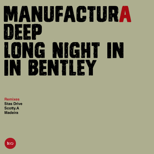 Manufactura Deep - Long Night In Bentley (2011 re-work)