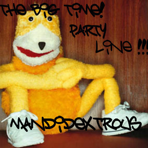 """THE BIG TIME PARTY LINE """"OI MY SIZE"""" MIX"""