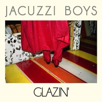 Jacuzzi Boys Glazin' Artwork