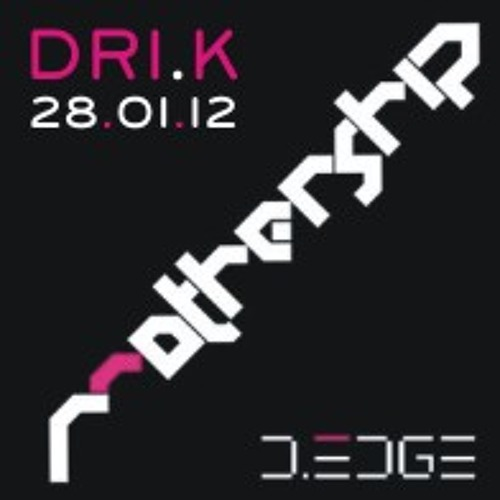 DRI-K LIVE @ MOTHERSHIP D-EDGE 28-01-12