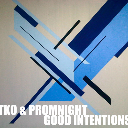 TKO & PROMNIGHT - Good Intentions (original mix)