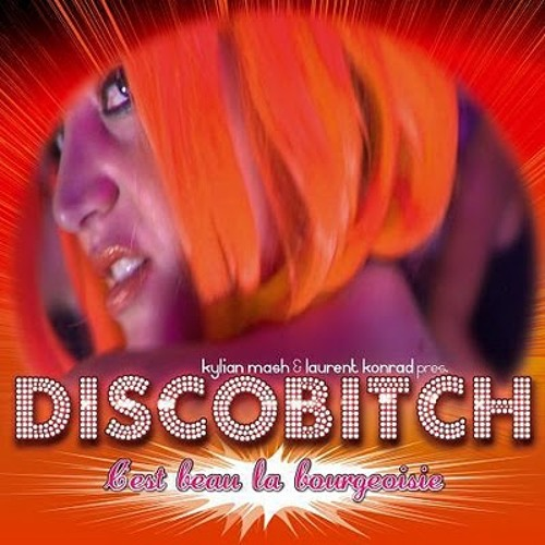 Discobitch - C'est beau la Bourgeoisie (Radio Edit)