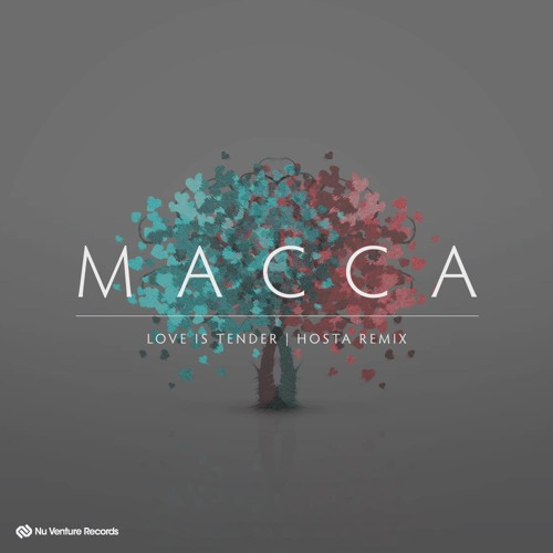 Macca - Love Is Tender (Out Now!)