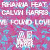 We Found Love (Rihanna feat. Calvin Harris Cover)
