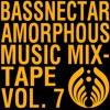 Bassnectar - Amorphous Music Mixtape Vol 7