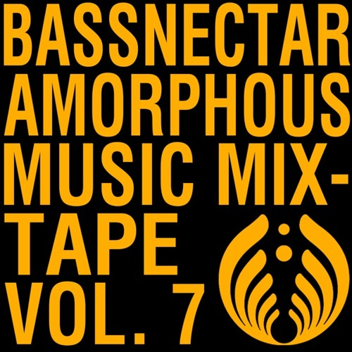 Bassnectar - Amorphous Music Mixtape Vol 7