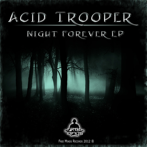 Acid Trooper - Night Forever EP 2012