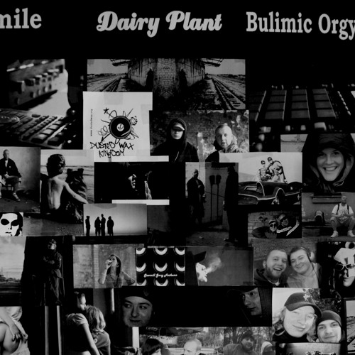 Bulimic Orgy feat. Mile - Dairy Plant