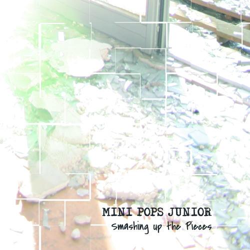 MINI POPS JUNIOR - Smashing up the Pieces (live)