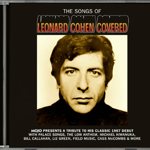 The Songs Of Leonard Cohen Covered - MOJO Covermount CD Preview (February 2012)