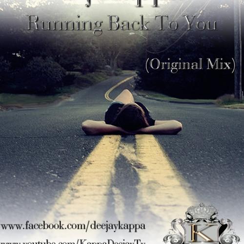 "Dj Kappa - Running Back To You ""Original Mix"" (Preview)"