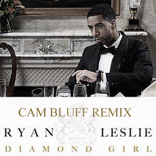 Ryan Leslie - Diamond girl (Cam Bluff remix)