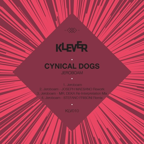 Cynical Dogs - Jeroboam  Joseph Maesano Rework  - Klever rec