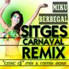 "Sitges Carnaval Mix 2011-Jaume ""Miku"" Berbegal  (CesCDj-2012- REMIX)"