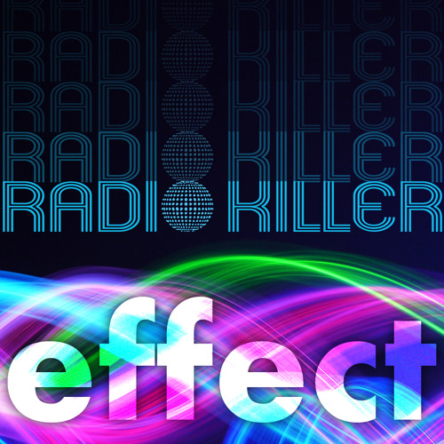Radio Killer`s Effect Episode 5 (DJ-set)