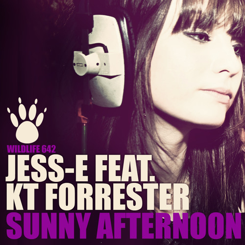 Jess-E ft. KT Forrester - Sunny Afternoon ( Out now on Wildlife Rec. )