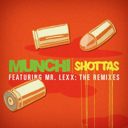 Stereotyp version : Munchi featuring Mr Lexx - Shottas