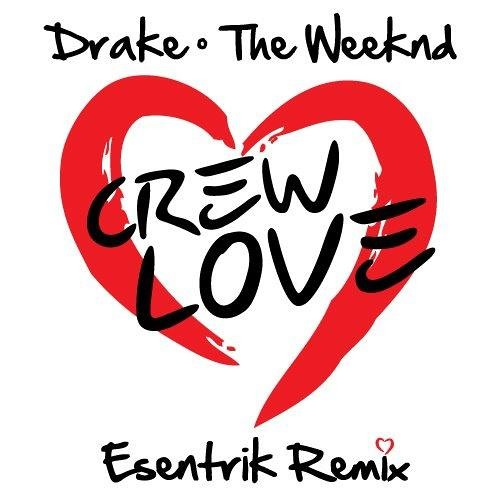 Drake x The Weeknd - Crew Love (eSenTRiK Remix)