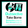 DUBSECTIVE - TAKE SOME - DOM ALMOND REMIX - OUT NOW!