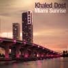 Khaled Dost - Miami Sunrise [Free Download]
