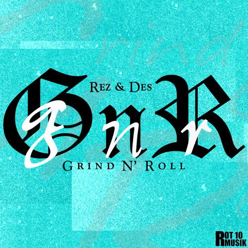 Rez & Des - Grind N' Roll (Tactic Remix)