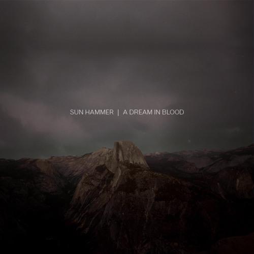 A Dream In Blood (Reprise) - Sun Hammer