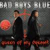 Bad Boys Blue - Queen Of My Dreams [Hideout Radio Mix]
