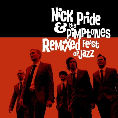 """Nick Pride & The Pimptones  """"Midnight Feast Of Jazz (Renegades Of Jazz Remix - Part 2)"""""""